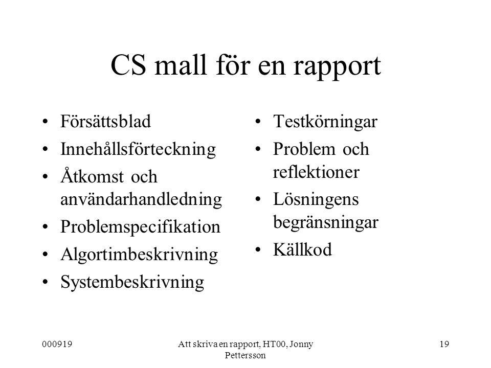 000919Att skriva en rapport, HT00, Jonny Pettersson 19 CS mall för en rapport Försättsblad Innehållsförteckning Åtkomst och användarhandledning Proble