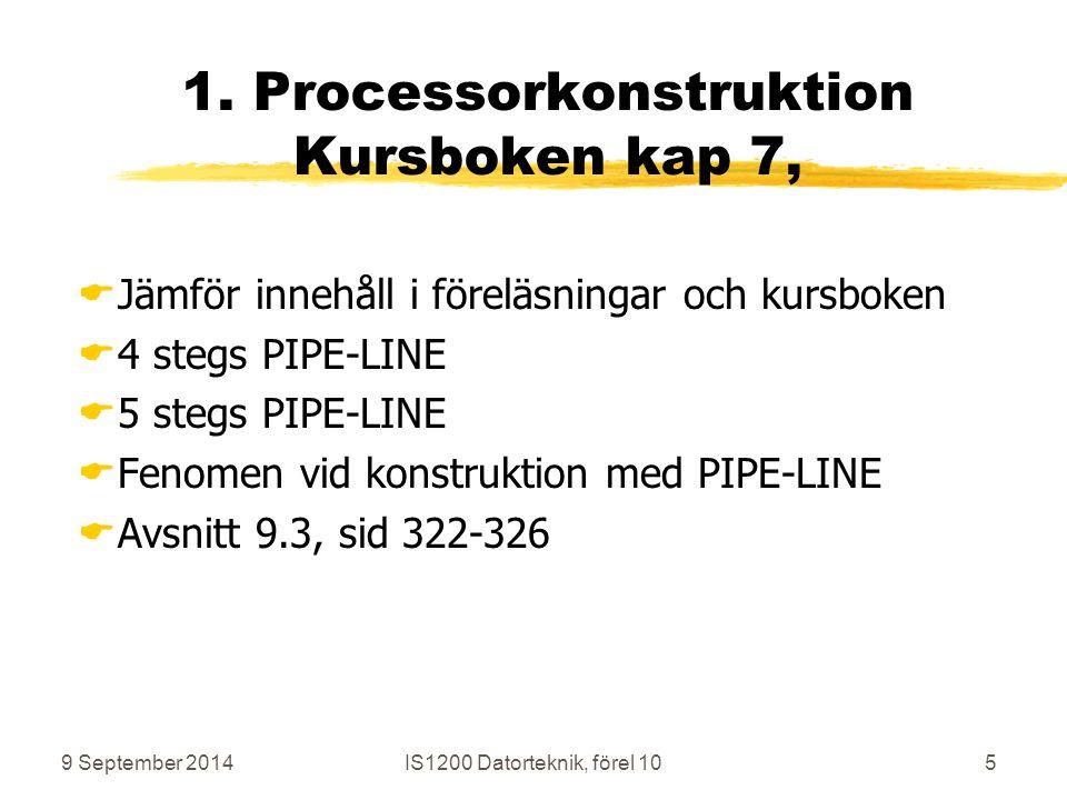 9 September 2014IS1200 Datorteknik, förel 1016 Fenomen pga PIPE-LINE 2.