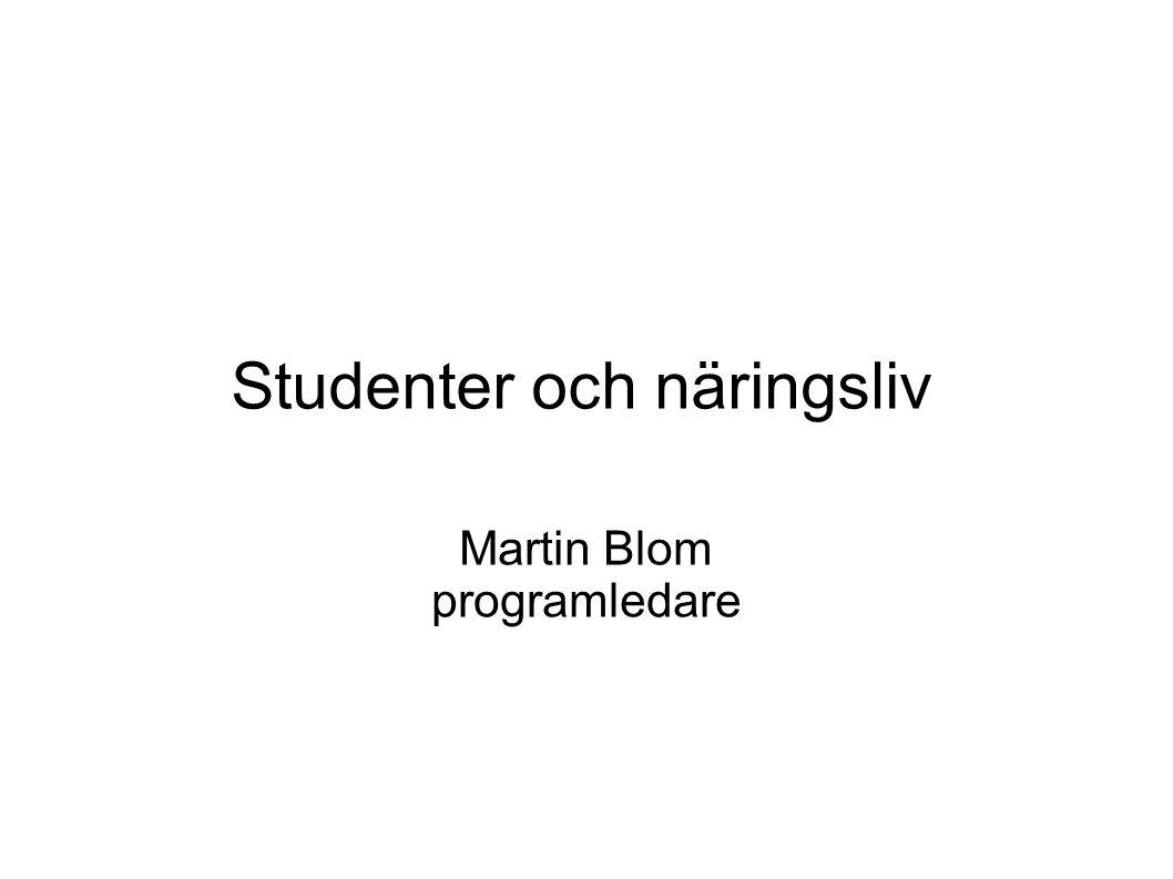 Studenter och näringsliv Martin Blom programledare