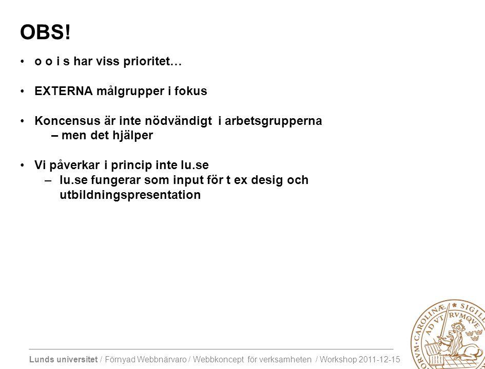 Lunds universitet / Förnyad Webbnärvaro / Webbkoncept för verksamheten / Workshop 2011-12-15 OBS.