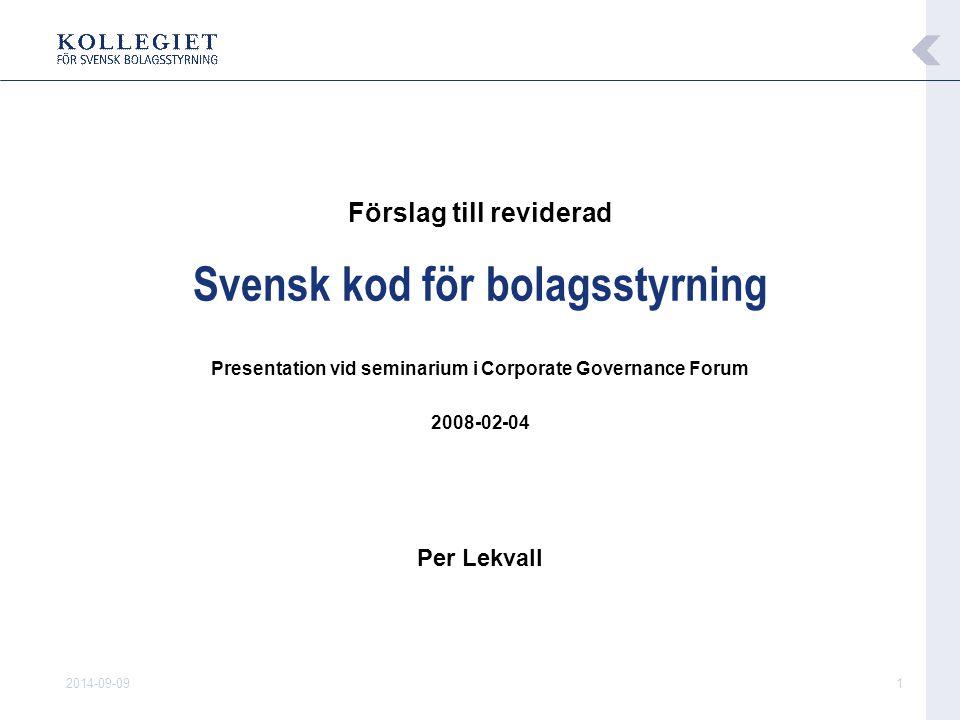 2014-09-091 Förslag till reviderad Svensk kod för bolagsstyrning Presentation vid seminarium i Corporate Governance Forum 2008-02-04 Per Lekvall