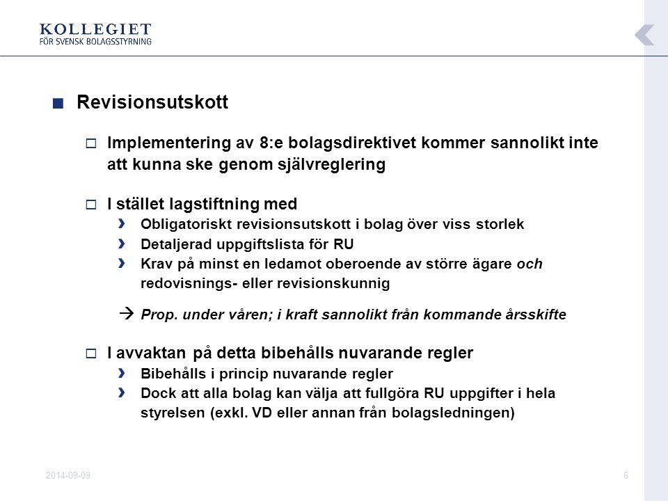2014-09-096 ■ Revisionsutskott  Implementering av 8:e bolagsdirektivet kommer sannolikt inte att kunna ske genom självreglering  I stället lagstiftn