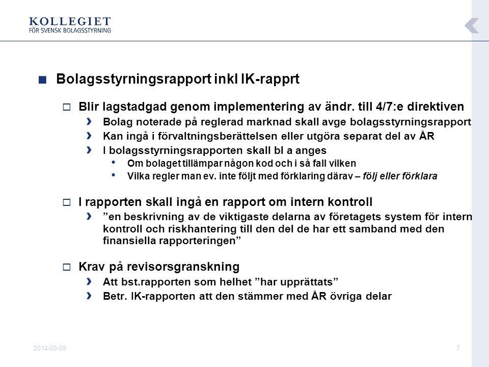 2014-09-097 ■ Bolagsstyrningsrapport inkl IK-rapprt  Blir lagstadgad genom implementering av ändr. till 4/7:e direktiven › Bolag noterade på reglerad
