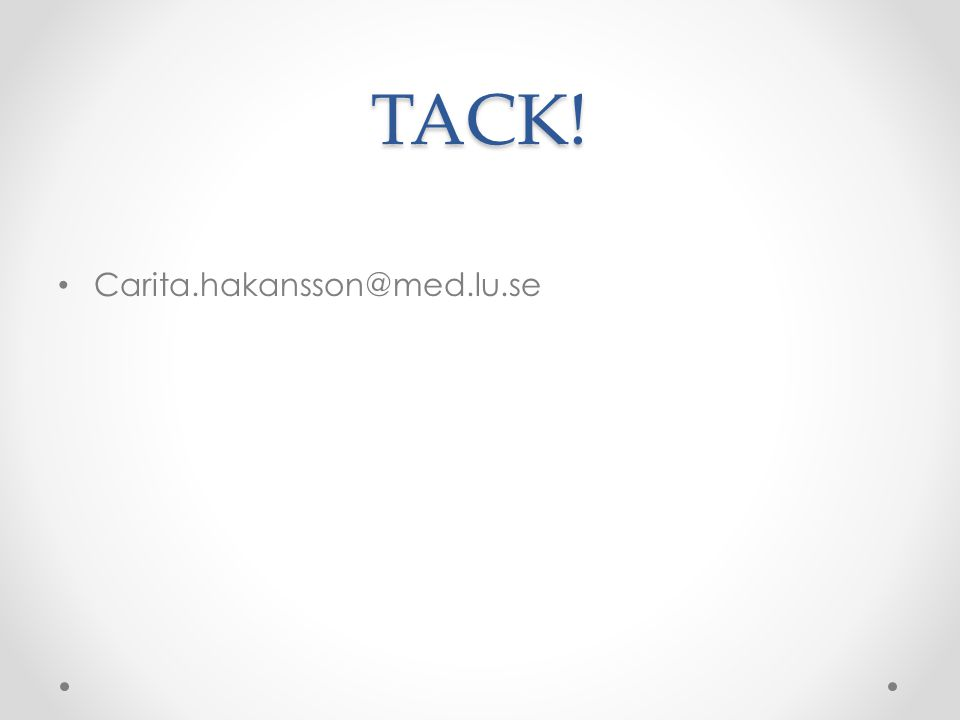 TACK! Carita.hakansson@med.lu.se
