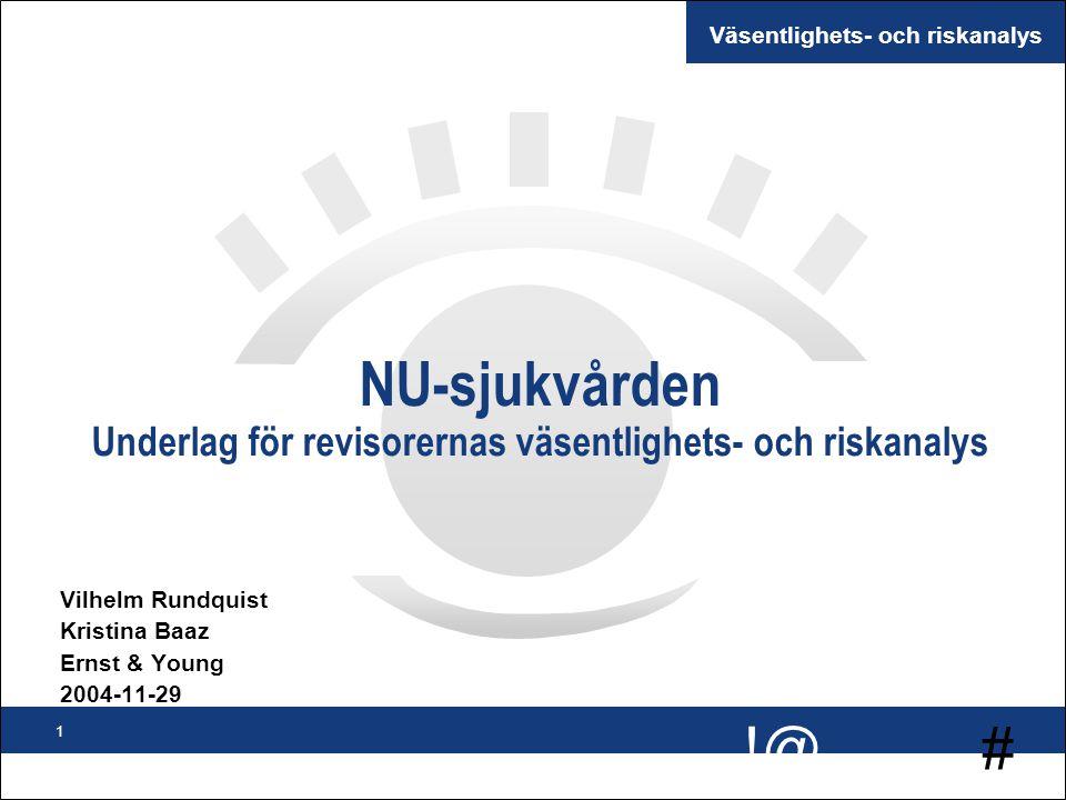# !@ 2 Uppdrag n Ernst & Young har på uppdrag av regionens revisionsenhet genomfört en väsentlighets- och riskanalys i NU-sjukvården Syftet n Väsentlighets- och riskanalysens syfte är att: –uppdatera den övergripande revisionella riskbilden för NU-sjukvården –skapa en klar prioritering av identifierade risker –utforma ett förslag till en revisionsstrategi utifrån identifierade risker