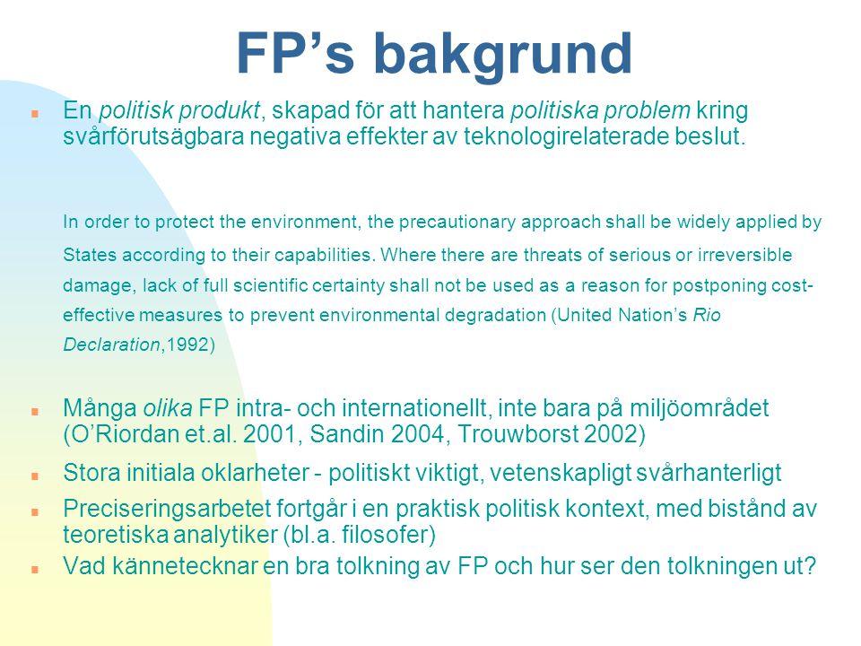 FP's bakgrund n En politisk produkt, skapad för att hantera politiska problem kring svårförutsägbara negativa effekter av teknologirelaterade beslut.
