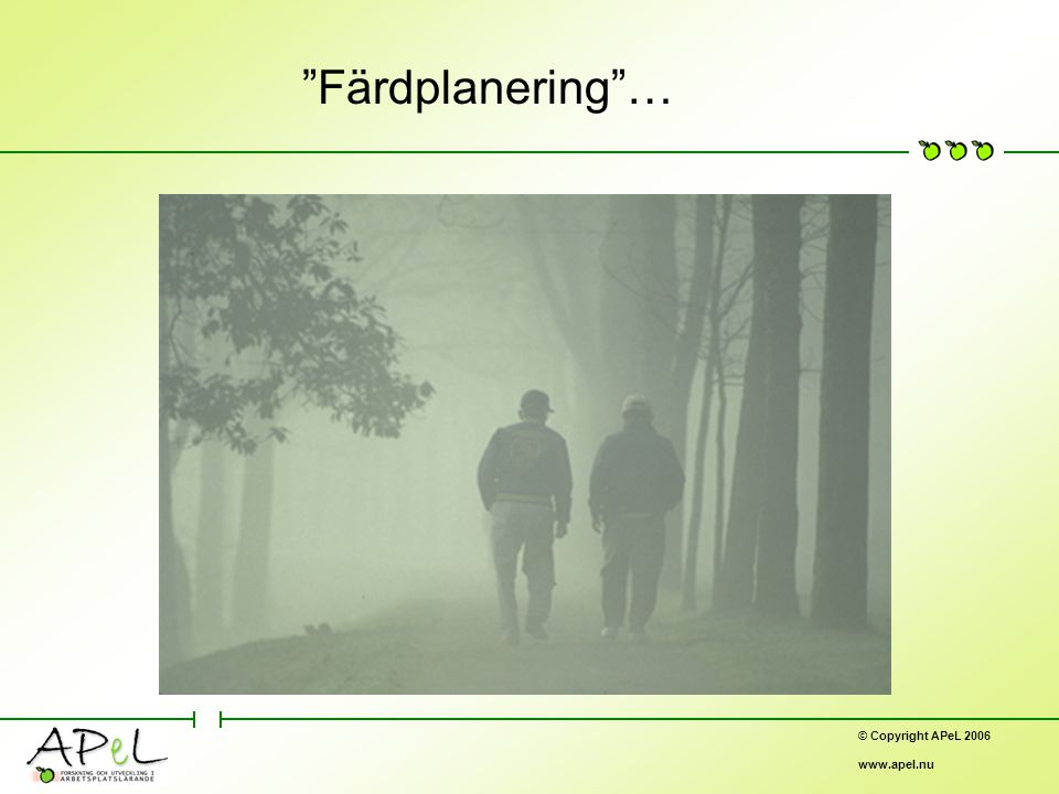 © Copyright APeL 2006 www.apel.nu Färdplanering …