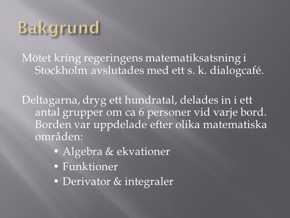 Mötet kring regeringens matematiksatsning i Stockholm avslutades med ett s.