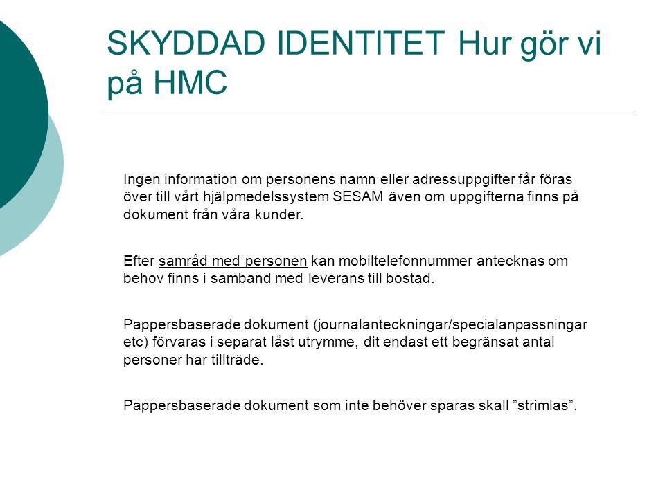 SKYDDAD IDENTITET Hur gör vi på HMC Post till personer med skyddad adress skall adresseras enligt nedan.