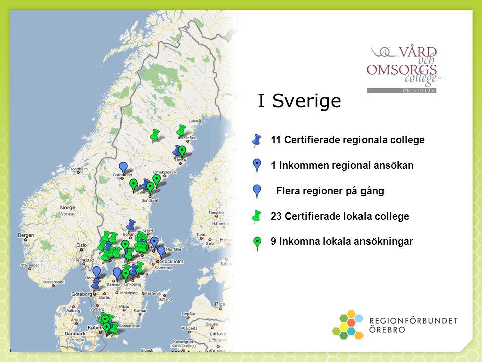 11 Certifierade regionala college 1 Inkommen regional ansökan Flera regioner på gång 23 Certifierade lokala college 9 Inkomna lokala ansökningar I Sve