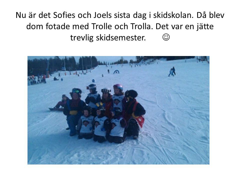 Nu är det Sofies och Joels sista dag i skidskolan.