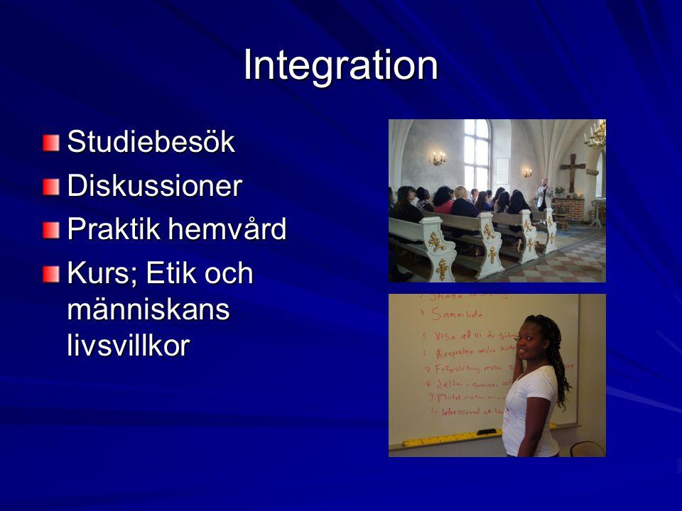 Integration StudiebesökDiskussioner Praktik hemvård Kurs; Etik och människans livsvillkor