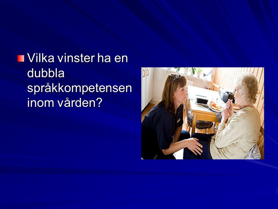 Vilka vinster ha en dubbla språkkompetensen inom vården?