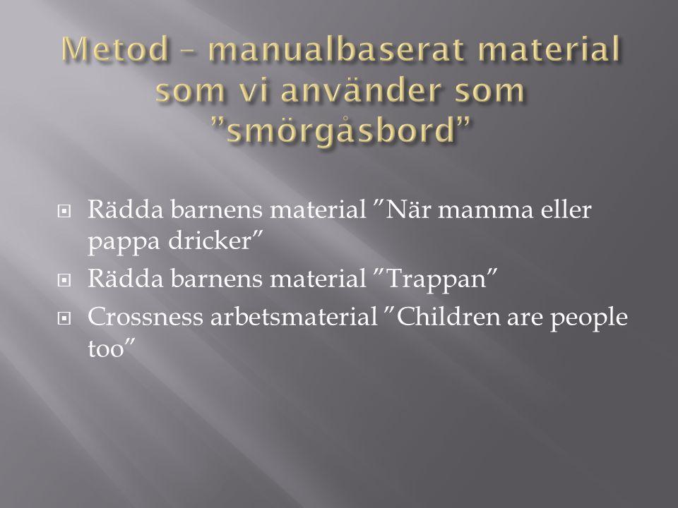  Rädda barnens material När mamma eller pappa dricker  Rädda barnens material Trappan  Crossness arbetsmaterial Children are people too