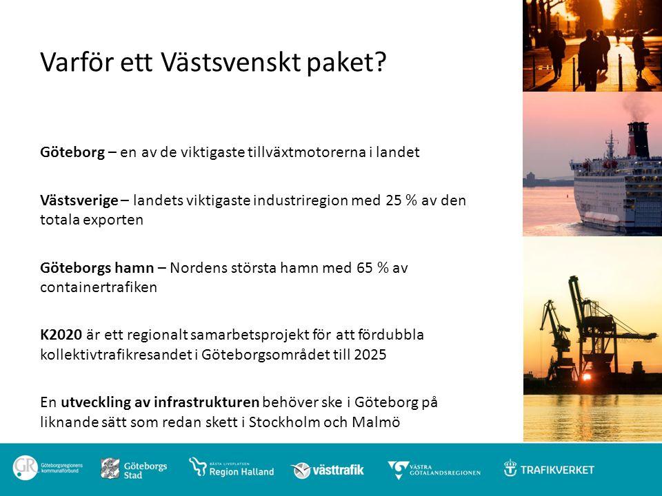 Varför ett Västsvenskt paket? Göteborg – en av de viktigaste tillväxtmotorerna i landet Västsverige – landets viktigaste industriregion med 25 % av de