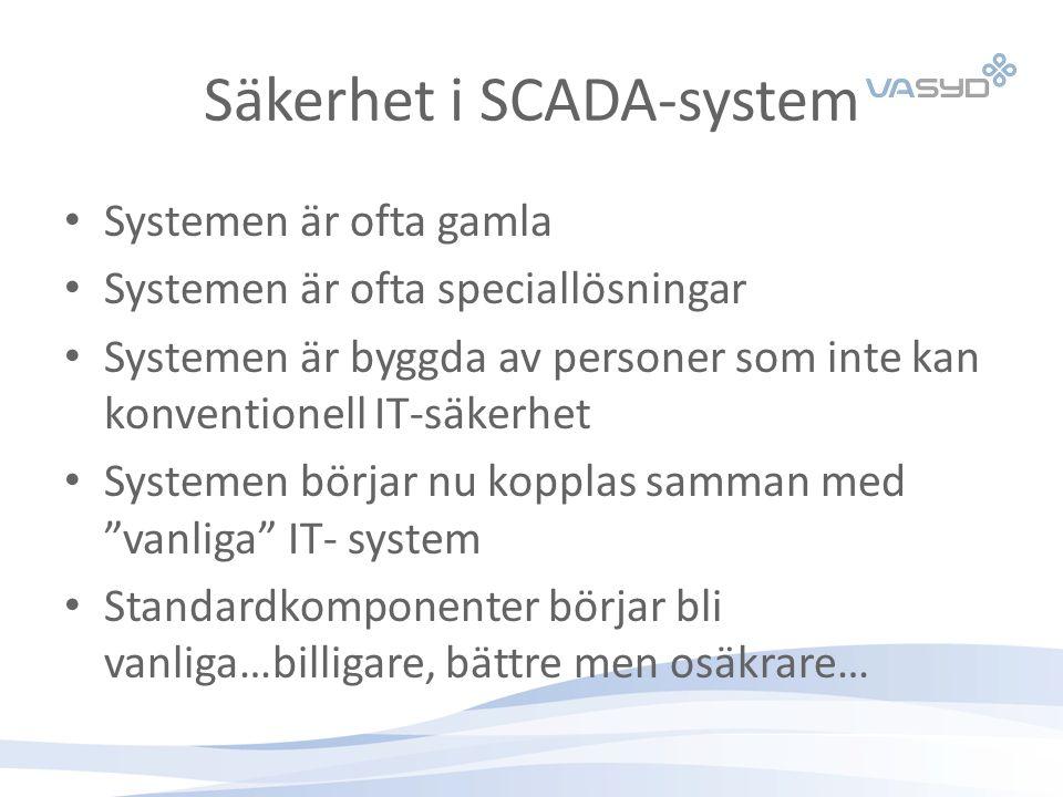 Säkerhet i SCADA-system Systemen är ofta gamla Systemen är ofta speciallösningar Systemen är byggda av personer som inte kan konventionell IT-säkerhet