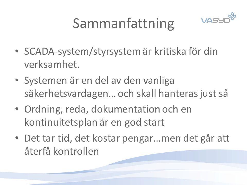 Sammanfattning SCADA-system/styrsystem är kritiska för din verksamhet. Systemen är en del av den vanliga säkerhetsvardagen… och skall hanteras just så