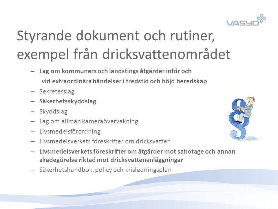 Styrande dokument och rutiner, exempel från dricksvattenområdet – Lag om kommuners och landstings åtgärder inför och vid extraordinära händelser i fre