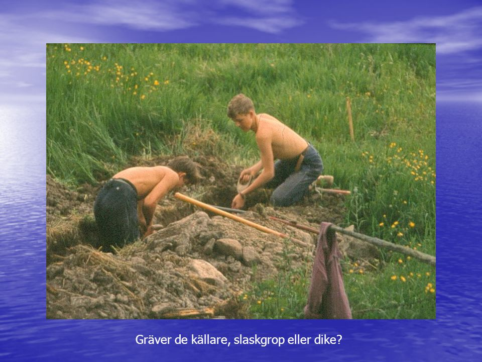 Gräver de källare, slaskgrop eller dike?