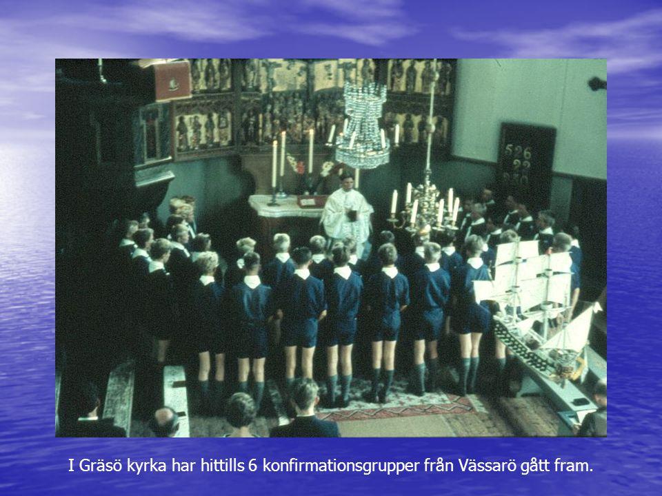 I Gräsö kyrka har hittills 6 konfirmationsgrupper från Vässarö gått fram.