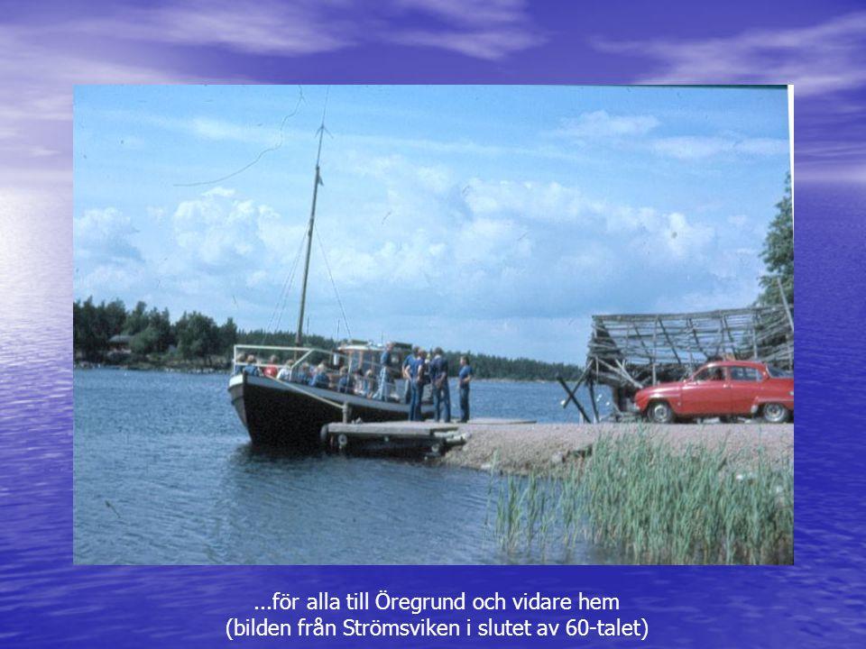 ...för alla till Öregrund och vidare hem (bilden från Strömsviken i slutet av 60-talet)