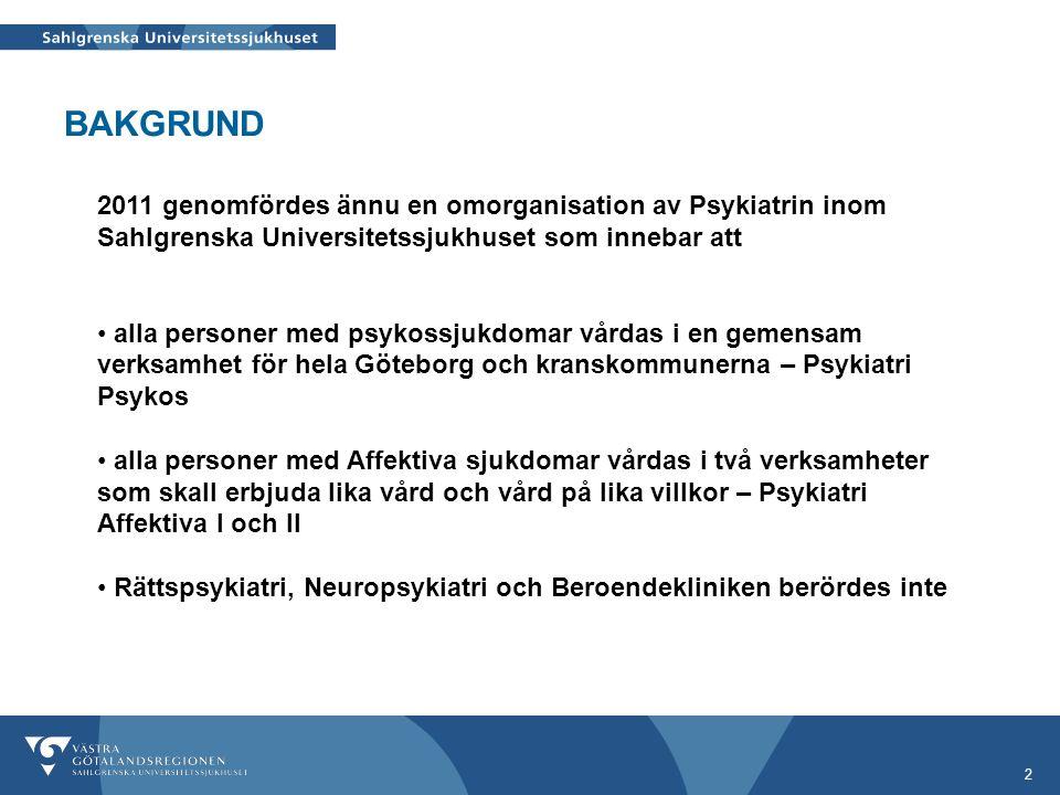 2 2011 genomfördes ännu en omorganisation av Psykiatrin inom Sahlgrenska Universitetssjukhuset som innebar att alla personer med psykossjukdomar vårda
