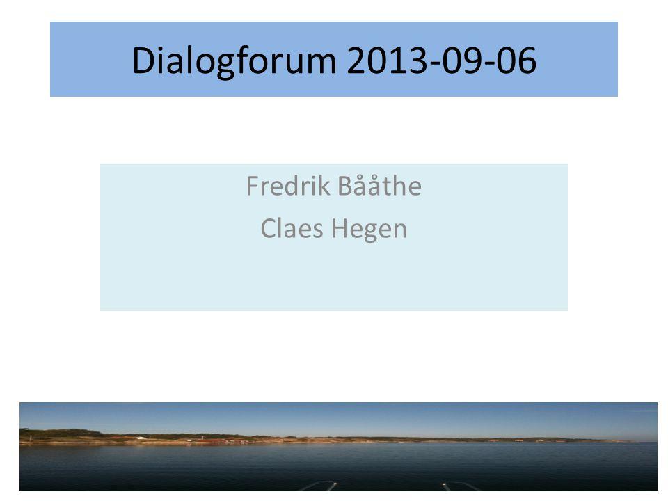 Dialogforum 2013-09-06 Fredrik Bååthe Claes Hegen