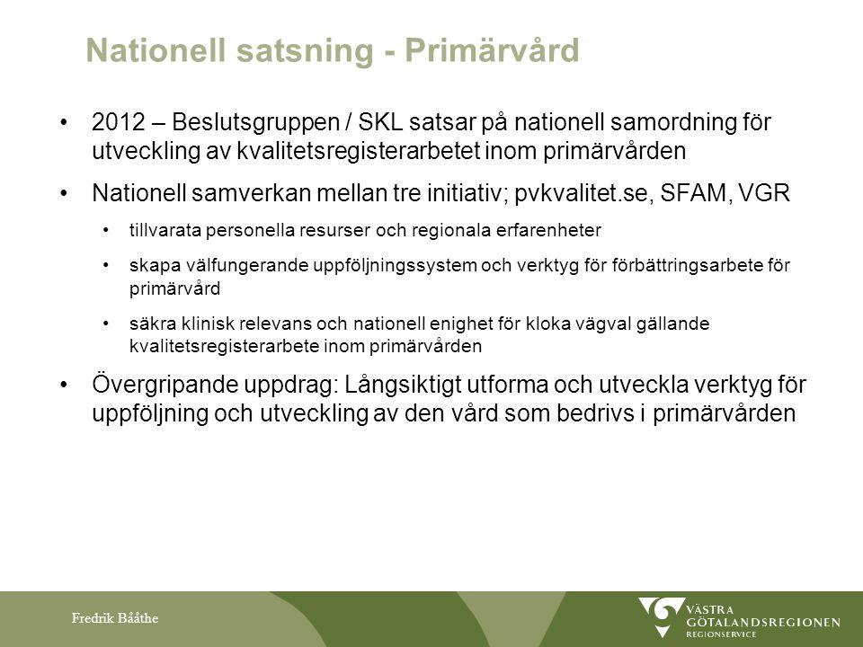 Fredrik Bååthe Nationell satsning - Primärvård 2012 – Beslutsgruppen / SKL satsar på nationell samordning för utveckling av kvalitetsregisterarbetet i