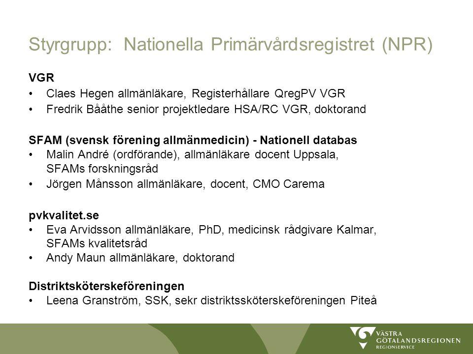 Styrgrupp: Nationella Primärvårdsregistret (NPR) VGR Claes Hegen allmänläkare, Registerhållare QregPV VGR Fredrik Bååthe senior projektledare HSA/RC V