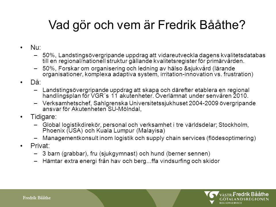 Fredrik Bååthe Nu: –50%, Landstingsövergripande uppdrag att vidareutveckla dagens kvalitetsdatabas till en regional/nationell struktur gällande kvalit