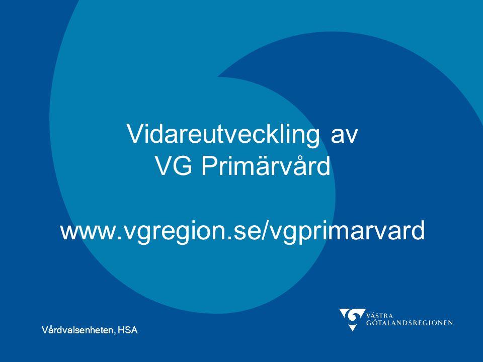 Vårdvalsenheten, HSA Vidareutveckling av VG Primärvård www.vgregion.se/vgprimarvard