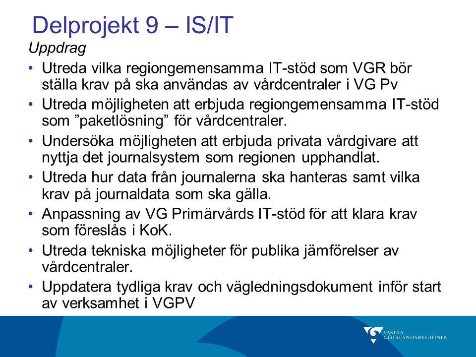 Delprojekt 9 – IS/IT Uppdrag Utreda vilka regiongemensamma IT-stöd som VGR bör ställa krav på ska användas av vårdcentraler i VG Pv Utreda möjligheten