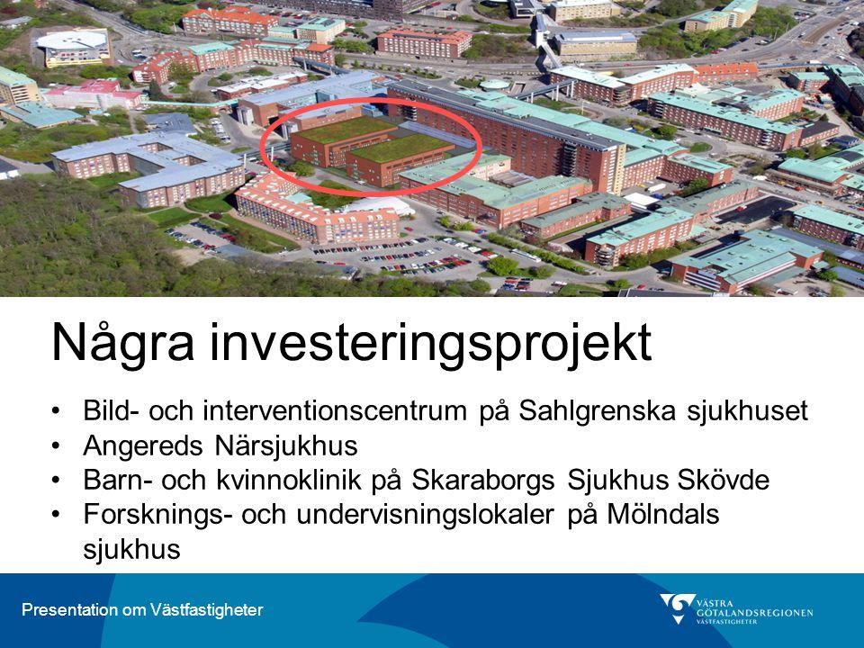 Presentation om Västfastigheter Bild- och interventionscentrum på Sahlgrenska sjukhuset Angereds Närsjukhus Barn- och kvinnoklinik på Skaraborgs Sjukh