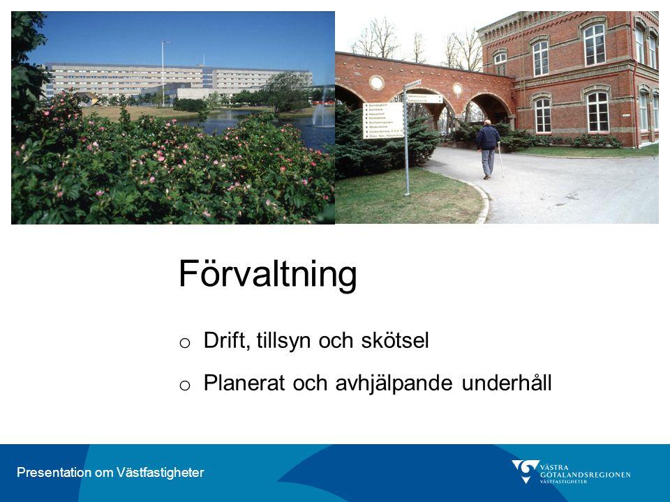 Presentation om Västfastigheter Förvaltning o Drift, tillsyn och skötsel o Planerat och avhjälpande underhåll
