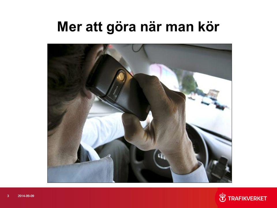 32014-09-09 Mer att göra när man kör