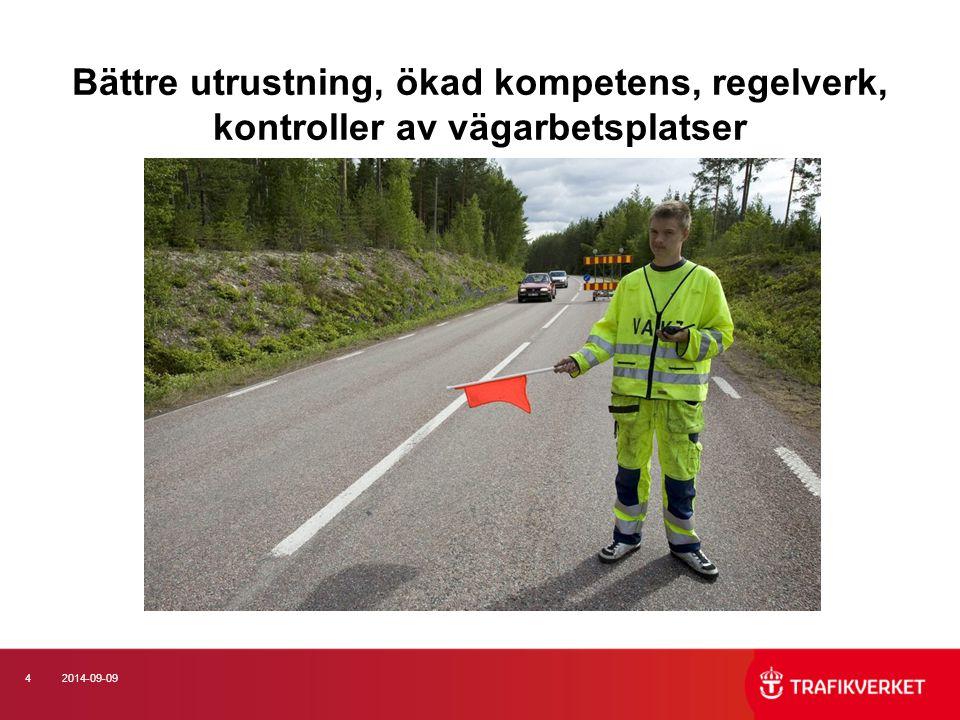 42014-09-09 Bättre utrustning, ökad kompetens, regelverk, kontroller av vägarbetsplatser