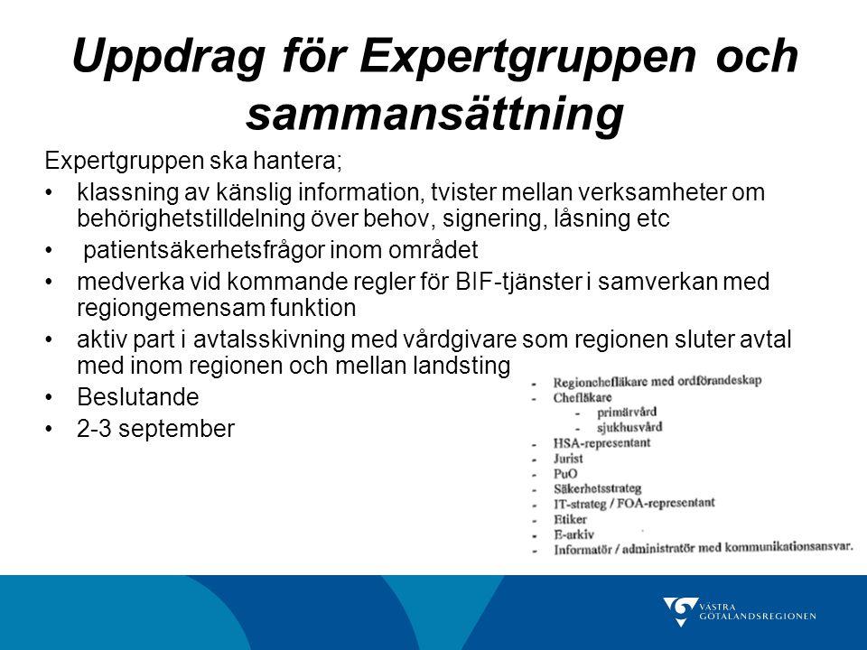 Uppdrag för Expertgruppen och sammansättning Expertgruppen ska hantera; klassning av känslig information, tvister mellan verksamheter om behörighetsti