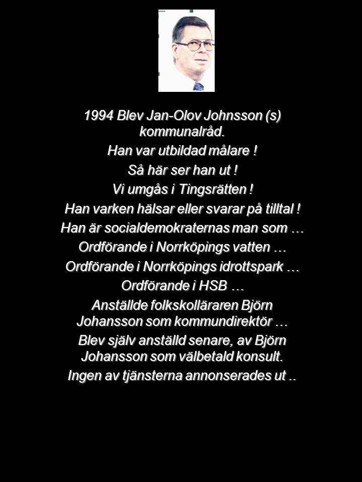 Jan-Erik Karlsson var ordförande i bygg och naturskyddsnämnden...