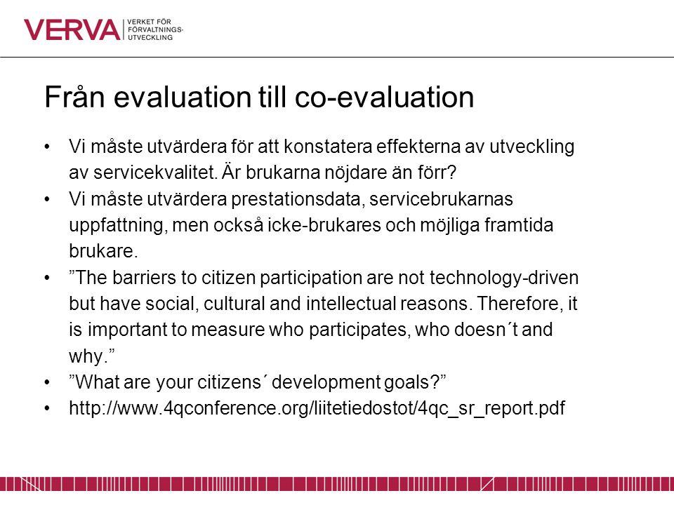 Från evaluation till co-evaluation Vi måste utvärdera för att konstatera effekterna av utveckling av servicekvalitet.