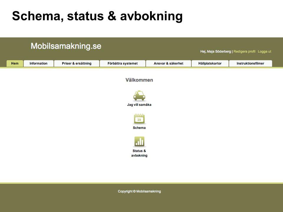 Schema, status & avbokning