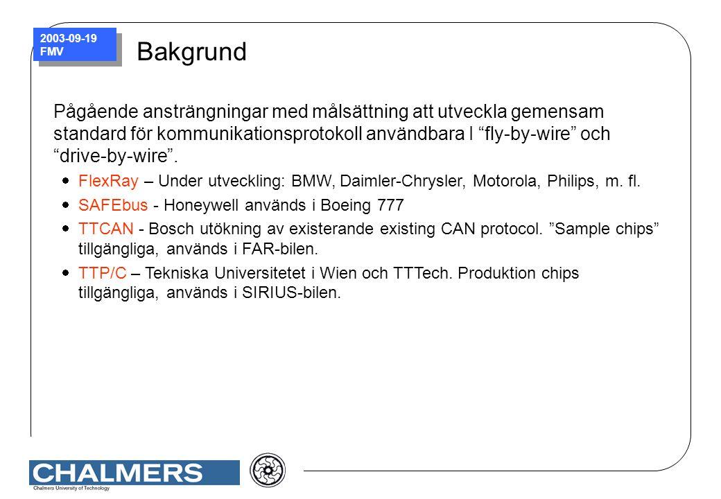 """2003-09-19 FMV Bakgrund Pågående ansträngningar med målsättning att utveckla gemensam standard för kommunikationsprotokoll användbara I """"fly-by-wire"""""""