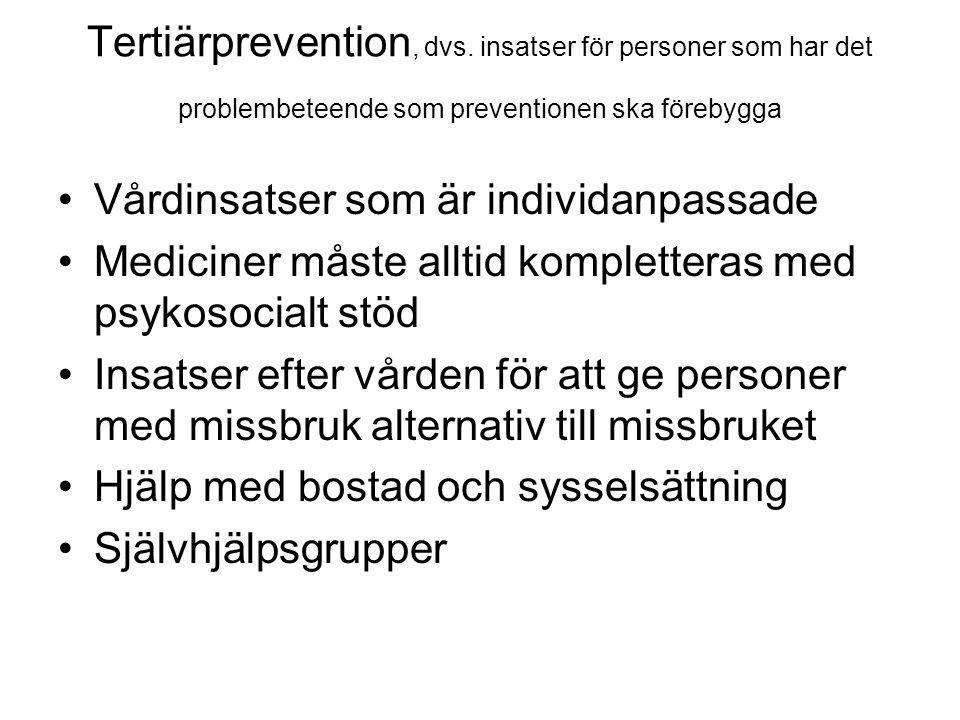 Tertiärprevention, dvs.