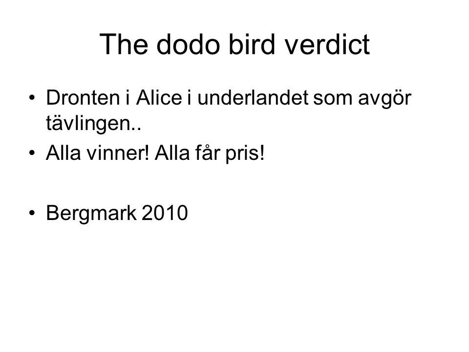 The dodo bird verdict Dronten i Alice i underlandet som avgör tävlingen..