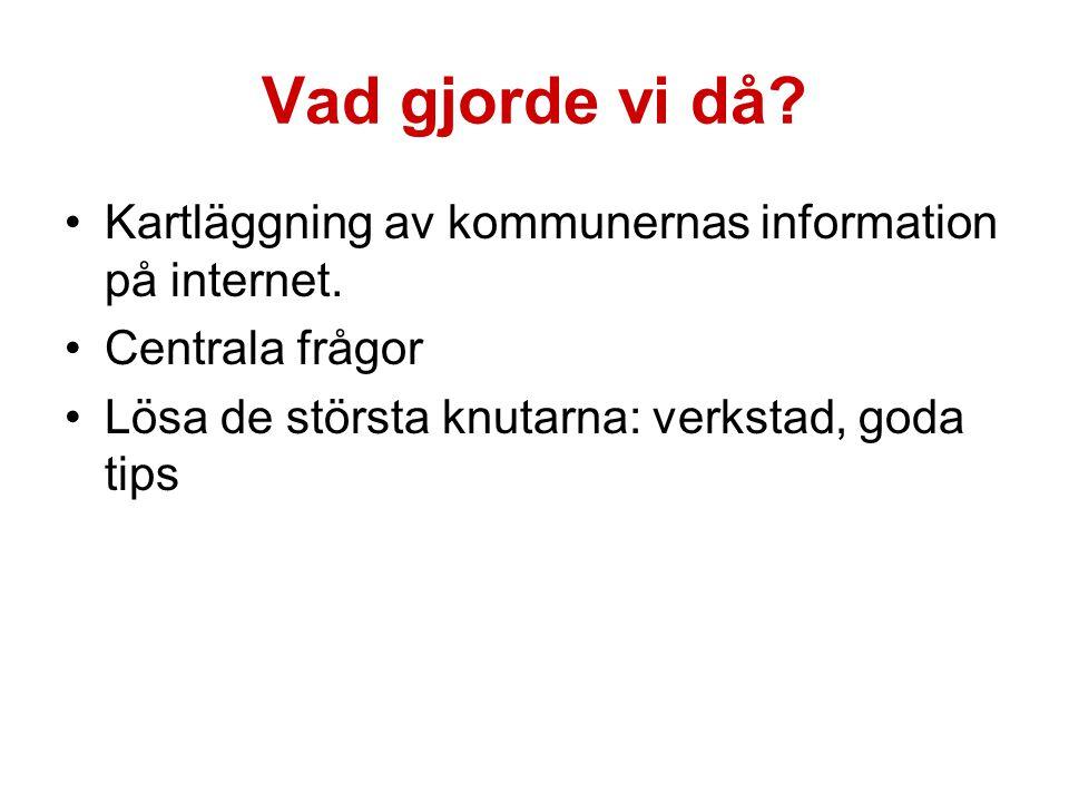 Vad gjorde vi då. Kartläggning av kommunernas information på internet.