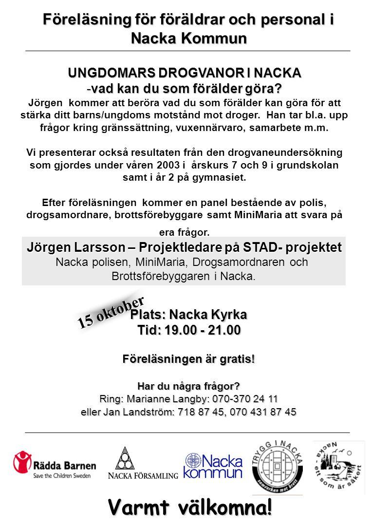 15 oktober Plats: Nacka Kyrka Tid: 19.00 - 21.00 Föreläsningen är gratis.