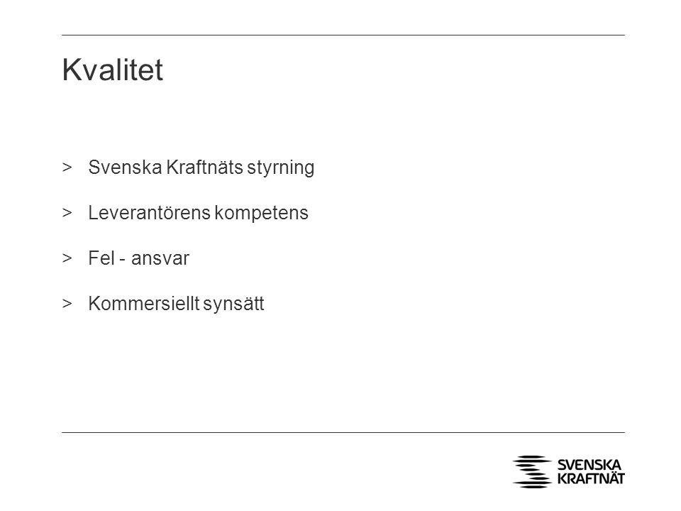 Kvalitet >Svenska Kraftnäts styrning >Leverantörens kompetens >Fel - ansvar >Kommersiellt synsätt