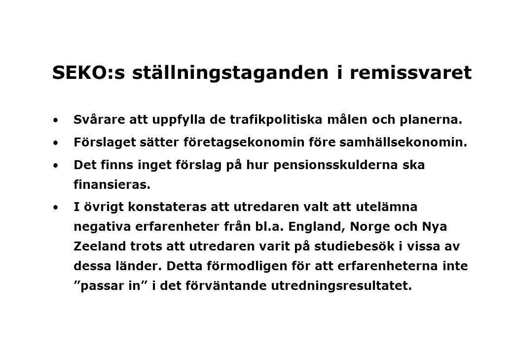 SEKO:s ställningstaganden i remissvaret Svårare att uppfylla de trafikpolitiska målen och planerna.