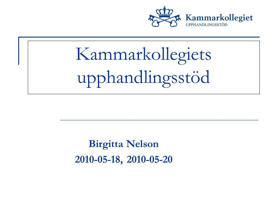 Kammarkollegiets upphandlingsstöd Birgitta Nelson 2010-05-18, 2010-05-20