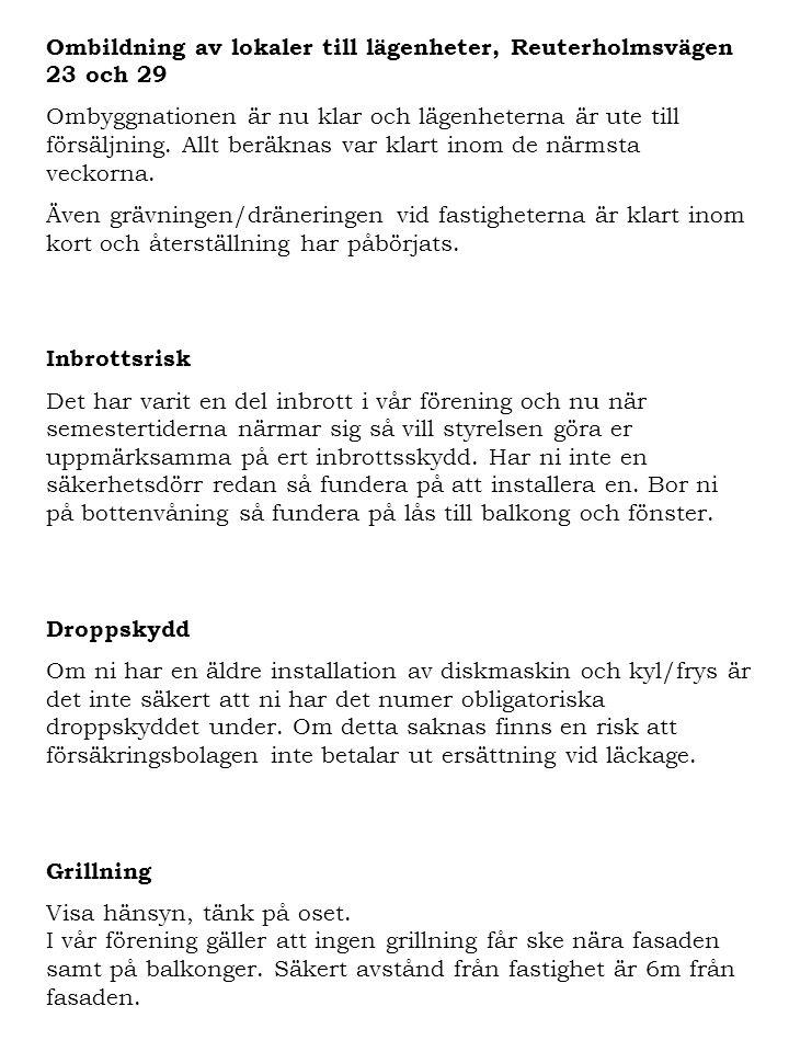 Ombildning av lokaler till lägenheter, Reuterholmsvägen 23 och 29 Ombyggnationen är nu klar och lägenheterna är ute till försäljning.