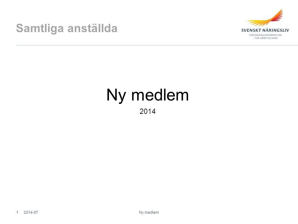 Samtliga anställda Ny medlem 2014 2014-07 Ny medlem 1